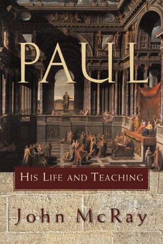 Paul: His Life and Teaching 9780801032394