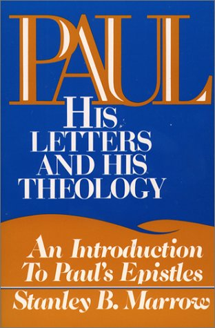 Paul: His Letters and His Theology: An Introduction to Paul's Epistles 9780809127443