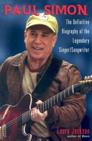 Paul Simon: The Definitive Biography of the Legendary Singer/Songwriter 9780806525396