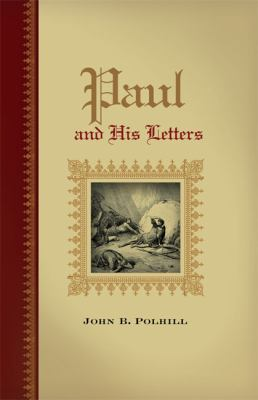 Paul and His Letters 9780805410976