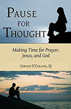 Pause for Thought: Making Time for Prayer, Jesus, and God 9780809147106