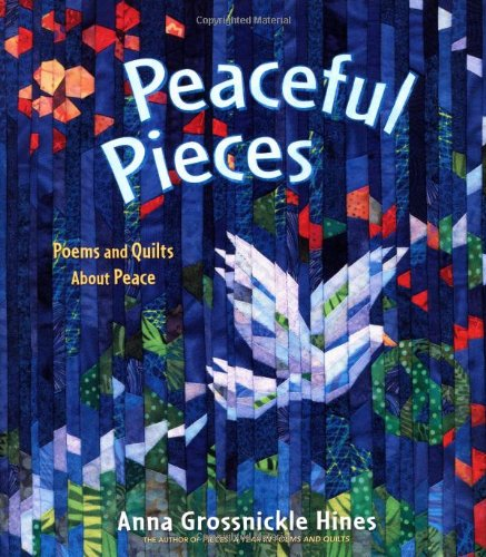Peaceful Pieces: Poems and Quilts about Peace 9780805089967