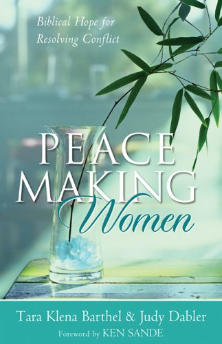 Peacemaking Women: Biblical Hope for Resolving Conflict 9780801064951