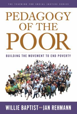 Pedagogy of the Poor: Building the Movement to End Poverty 9780807752289