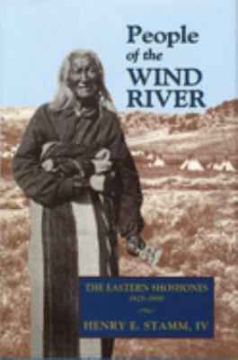 People of the Wind River : The Eastern Shoshones, 1825-1900
