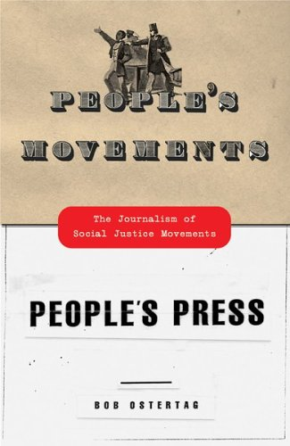 People's Movements, People's Press: The Journalism of Social Justice Movements 9780807061640