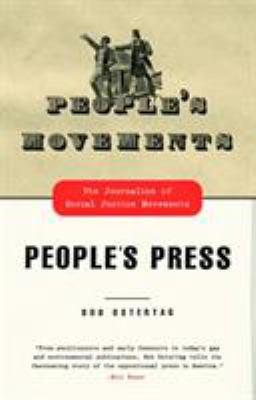 People's Movements, People's Press: The Journalism of Social Justice Movements 9780807061664