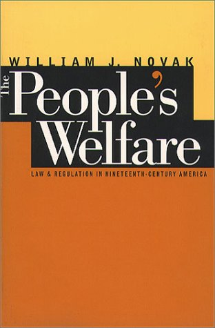 People's Welfare: Law and Regulation in Nineteenth-Century America 9780807846117