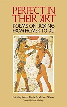 Perfect in Their Art: Poems on Boxing from Homer to Ali 9780809325313