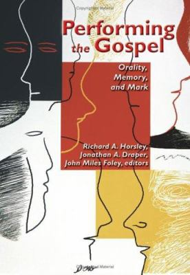 Performing the Gospel: Orality, Memory, and Mark 9780800638283