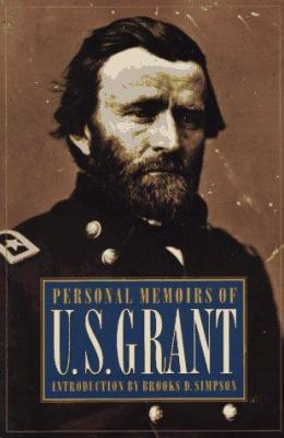 Personal Memoirs of U. S. Grant (Two Volumes in One) 9780803270602