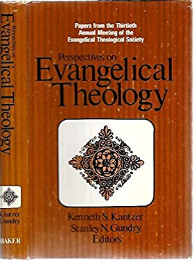 Perspectives on Evangelical Theology: Papers from the Thirtieth Annual Meeting of the Evangelical Theological Society 9780801054136