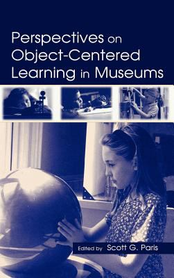 Perspectives on Object-Centered Learning in Museums 9780805839272
