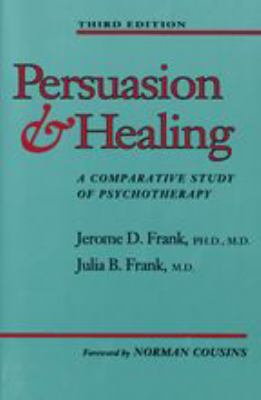 Persuasion and Healing: A Comparative Study of Psychotherapy 9780801846366