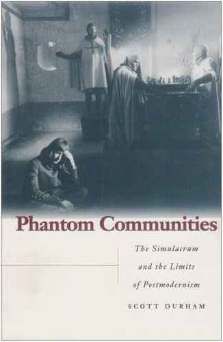 Phantom Communities: The Simulacrum and the Limits of Postmodernism 9780804733366