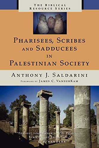 Pharisees, Scribes and Sadducees in Palestinian Society 9780802843586