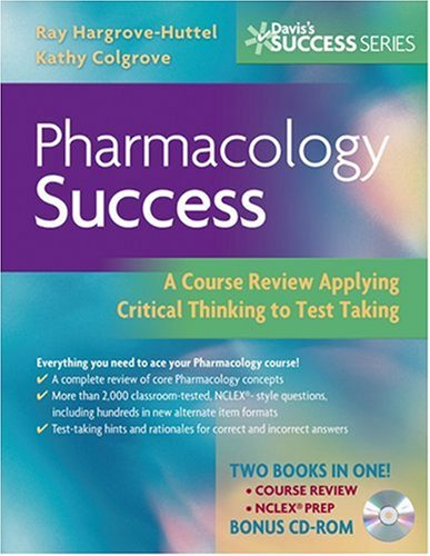Pharmacology Success: A Course Review Applying Critical Thinking to Test Taking [With CDROM] 9780803618213