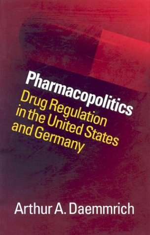 Pharmacopolitics: Drug Regulation in the United States and Germany 9780807828441