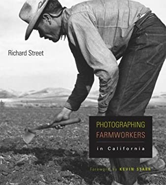 Photographing Farmworkers: In California 9780804740920