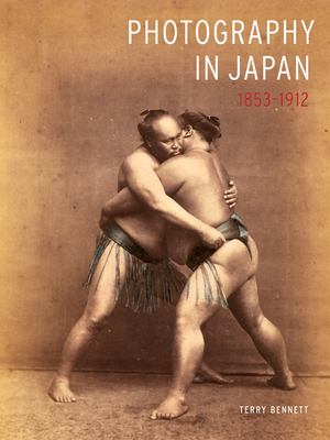 Photography in Japan 1853-1912 9780804836333