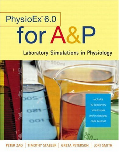 Physioex 6.0 for A&p: Laboratory Simulations in Physiology 9780805380606