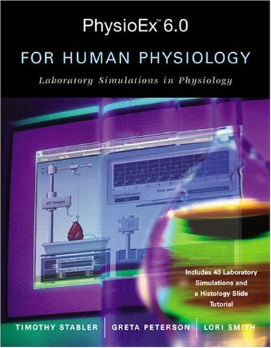 Physioex 6.0 for Human Physiology: Laboratory Simulations in Physiology 9780805380613