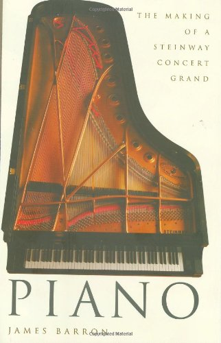Piano: The Making of a Steinway Concert Grand 9780805078787