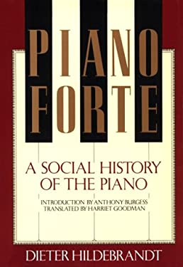 Pianoforte, a Social History of the Piano 9780807611821