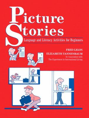 Picture Stories: Language and Literacy Activities for Beginners 9780801303661