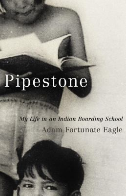 Pipestone: My Life in an Indian Boarding School 9780806141145