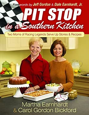 Pit Stop in a Southern Kitchen: Two Moms of Racing Legends Serve Up Stories and Recipes 9780800719210