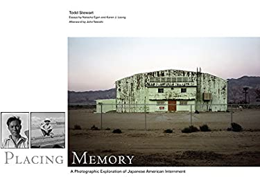 Placing Memory: A Photographic Exploration of Japanese American Internment 9780806139517