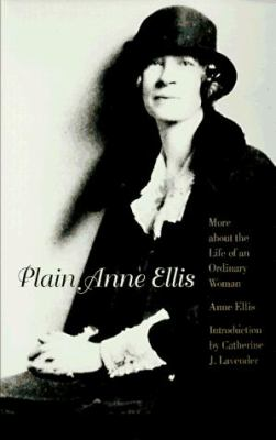 Plain Anne Ellis: More about the Life of an Ordinary Woman 9780803267367