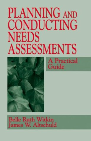 Planning and Conducting Needs Assessments: A Practical Guide 9780803958104