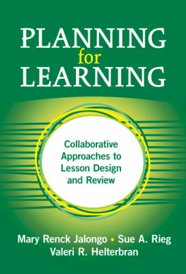 Planning for Learning: Collaborative Approaches to Lesson Design and Review 9780807747377