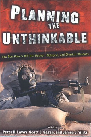 Planning the Unthinkable: How New Powers Will Use Nuclear, Biological, and Chemical Weapons 9780801437762