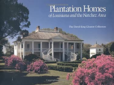 Plantation Homes of Louisiana and the Natchez Area 9780807110584