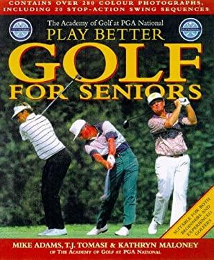 Play Better Golf for Seniors 9780805059205