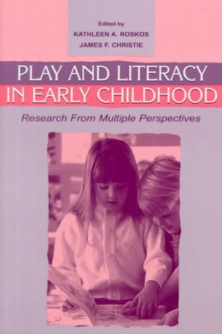 Play and Literacy in Early Childhood: Research from Multiple Perspectives 9780805829655