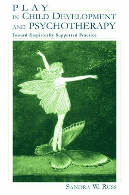 Play in Child Development and Psychotherapy: Toward Empirically Supported Practice 9780805830651