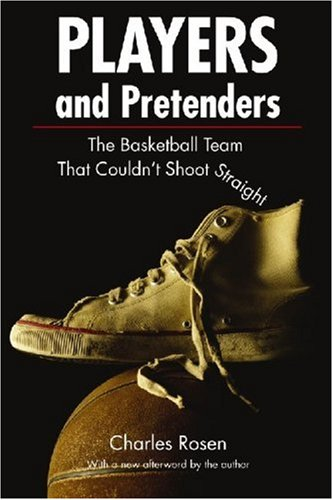 Players and Pretenders: The Basketball Team That Couldn't Shoot Straight 9780803259645