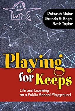 Playing for Keeps: Life and Learning on a Public School Playground 9780807750957
