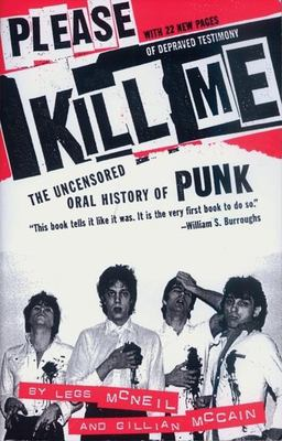 Please Kill Me: The Uncensored Oral History of Punk 9780802142641