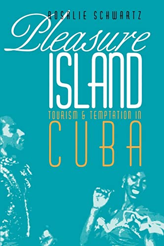 Pleasure Island: Tourism and Temptation in Cuba 9780803292659