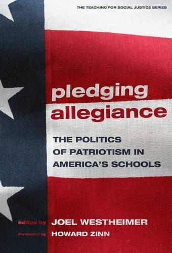 Pledging Allegiance: The Politics of Patriotism in America's Schools 9780807747506