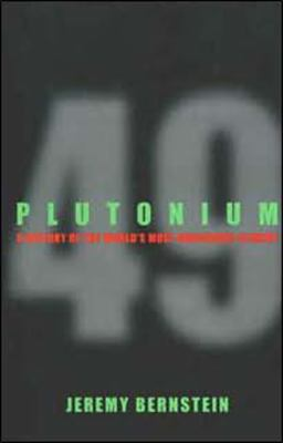 Plutonium: A History of the World's Most Dangerous Element 9780801475177