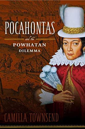 Pocahontas and the Powhatan Dilemma 9780809095308