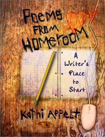 Poems from Homeroom: A Writer's Place to Start 9780805069785