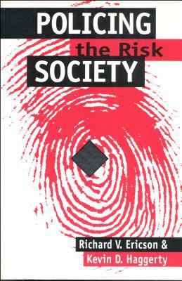 Policing the Risk Society 9780802079671