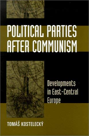 Political Parties After Communism: Developments in East-Central Europe 9780801868511